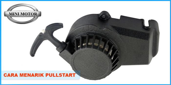 Cara  Yang Benar Menarik Pullstart Mini Motor