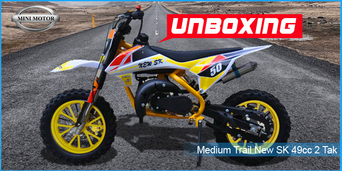 Unboxing dan Test drive Medium Trail New SK 49cc